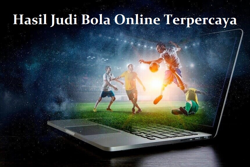 Hasil Judi Bola Online Terpercaya