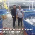 Menjadi Pengusaha Tambak Ikan Di Sumatera